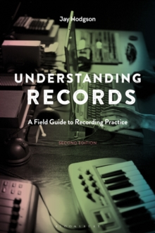 Understanding Records, Second Edition : A Field Guide to Recording Practice, PDF eBook