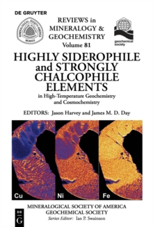 Highly Siderophile and Strongly Chalcophile Elements in High-Temperature Geochemistry and Cosmochemistry, PDF eBook