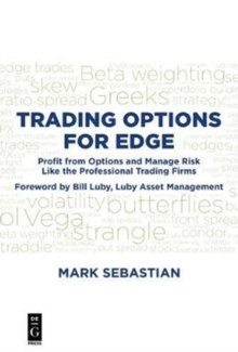 Trading Options for Edge : Profit from Options and Manage Risk like the Professional Trading Firms, Paperback Book