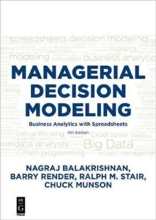 Managerial Decision Modeling : Business Analytics with Spreadsheets, Fourth Edition, Paperback Book