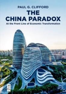 The China Paradox : At the Front Line of Economic Transformation, Paperback Book