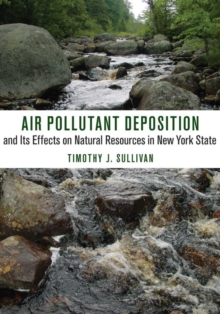 Air Pollutant Deposition and Its Effects on Natural Resources in New York State, PDF eBook
