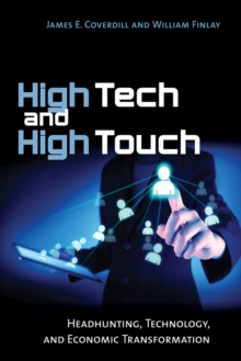 High Tech and High Touch : Headhunting, Technology, and Economic Transformation, EPUB eBook