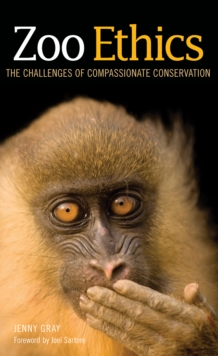 Zoo Ethics : The Challenges of Compassionate Conservation, Hardback Book