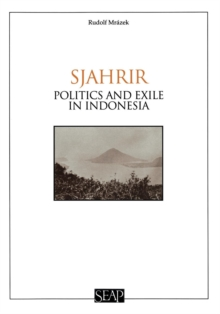 Sjahrir : Politics and Exile in Indonesia, PDF eBook