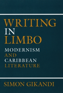 Writing in Limbo : Modernism and Caribbean Literature, EPUB eBook