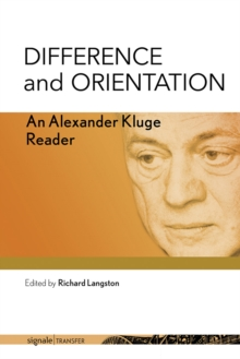 Difference and Orientation : An Alexander Kluge Reader, PDF eBook