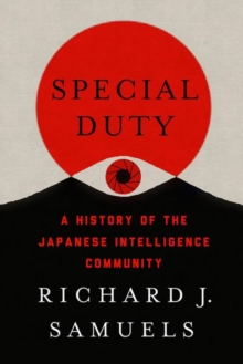 Special Duty : A History of the Japanese Intelligence Community, Hardback Book