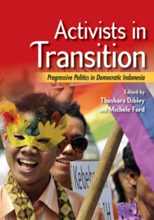 Activists in Transition : Progressive Politics in Democratic Indonesia, PDF eBook