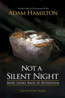 Not a Silent Night Youth Study Book : Mary Looks Back to Bethlehem, EPUB eBook