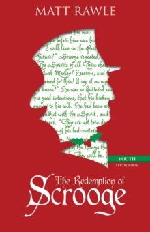 The Redemption of Scrooge Youth Study Book : Connecting Christ and Culture, EPUB eBook
