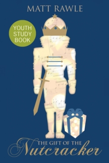 The Gift of the Nutcracker Youth Study Book, EPUB eBook