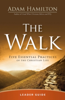The Walk Leader Guide : Five Essential Practices of the Christian Life, EPUB eBook