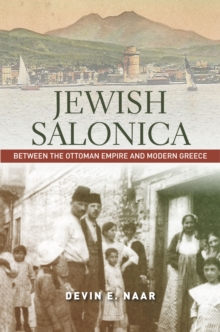 Jewish Salonica : Between the Ottoman Empire and Modern Greece, Paperback Book
