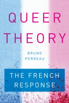 Queer Theory : The French Response, Paperback / softback Book