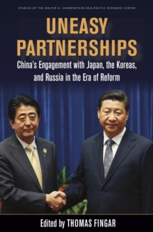 Uneasy Partnerships : China's Engagement with Japan, the Koreas, and Russia in the Era of Reform, Paperback Book