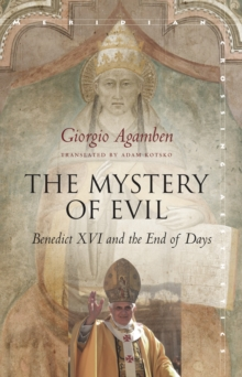 The Mystery of Evil : Benedict XVI and the End of Days, Paperback Book