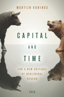 Capital and Time : For a New Critique of Neoliberal Reason, Paperback Book