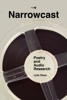 Narrowcast : Poetry and Audio Research, Paperback / softback Book