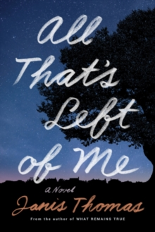 All That's Left of Me : A Novel, Paperback / softback Book