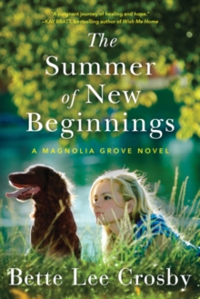 The Summer of New Beginnings : A Magnolia Grove Novel, Paperback Book