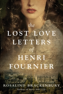 The Lost Love Letters of Henri Fournier : A Novel, Paperback Book