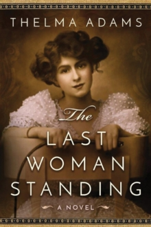 The Last Woman Standing : A Novel, Paperback / softback Book