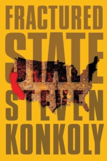 Fractured State : A Post-Apocalyptic Thriller, Paperback Book