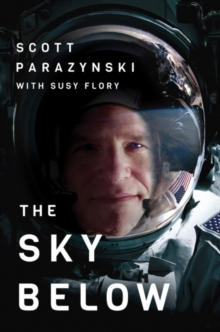 The Sky Below : A True Story of Summits, Space, and Speed, Paperback Book
