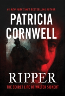 Ripper : The Secret Life of Walter Sickert, Hardback Book