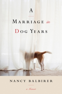 A Marriage in Dog Years, Hardback Book