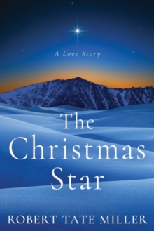 The Christmas Star : A Love Story, Paperback Book
