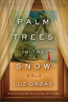 Palm Trees in the Snow, Paperback / softback Book
