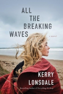 All the Breaking Waves : A Novel, Paperback Book