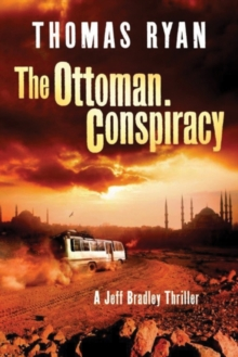 The Ottoman Conspiracy : A Jeff Bradley Thriller, Paperback Book