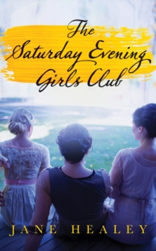 The Saturday Evening Girls Club : A Novel, Paperback Book