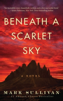 Beneath a Scarlet Sky : A Novel, Paperback Book