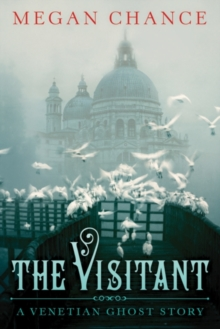 The Visitant : A Venetian Ghost Story, Paperback Book