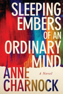Sleeping Embers of an Ordinary Mind : A Novel, Paperback / softback Book