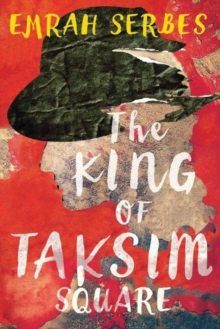The King of Taksim Square, Paperback Book