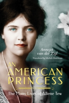 An American Princess: The Many Lives of Allene Tew, Hardback Book