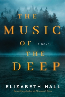 The Music of the Deep : A Novel, Paperback / softback Book