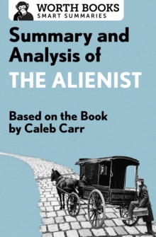 Summary and Analysis of The Alienist : Based on the Book by Caleb Carr, EPUB eBook