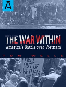 The War Within : America's Battle Over Vietnam, EPUB eBook