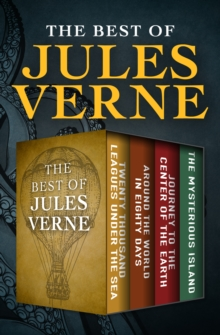 The Best of Jules Verne : Twenty Thousand Leagues Under the Sea, Around the World in Eighty Days, Journey to the Center of the Earth, and The Mysterious Island, EPUB eBook