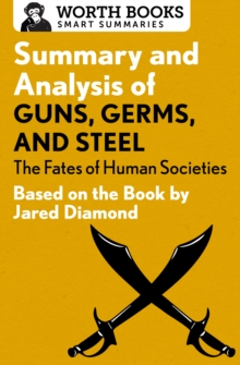 Summary and Analysis of Guns, Germs, and Steel: The Fates of Human Societies : Based on the Book by Jared Diamond, EPUB eBook