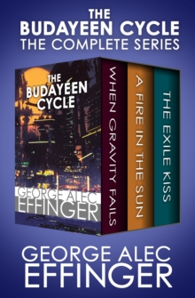 The Budayeen Cycle : When Gravity Fails, A Fire in the Sun, and The Exile Kiss, EPUB eBook
