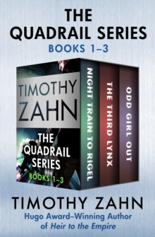The Quadrail Series Books 1-3 : Night Train to Rigel, The Third Lynx, and Odd Girl Out, EPUB eBook