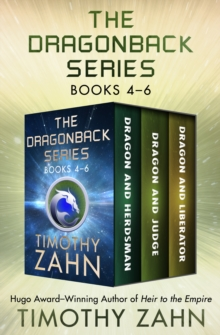 The Dragonback Series Books 4-6 : Dragon and Herdsman, Dragon and Judge, Dragon and Liberator, EPUB eBook