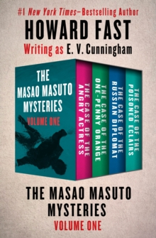 The Masao Masuto Mysteries Volume One : The Case of the Angry Actress, The Case of the One-Penny Orange, The Case of the Russian Diplomat, and The Case of the Poisoned Eclairs, EPUB eBook
